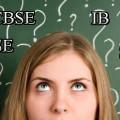 CBSE, ICSE, SSC OR IB