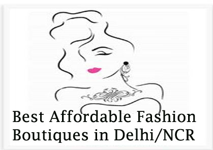 Best Affordable Fashion Boutiques In Delhi/NCR