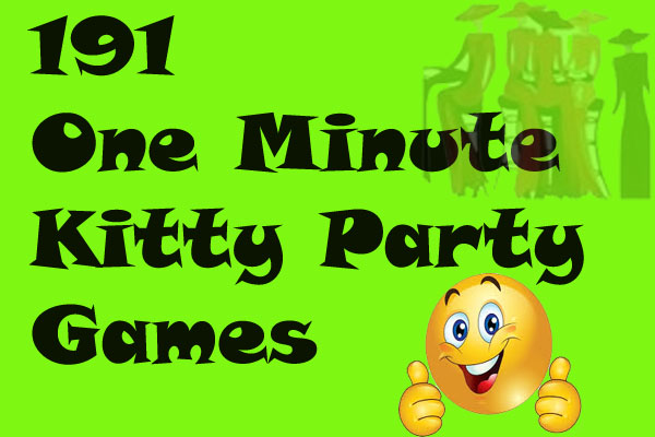 191 funny one minute kitty party games