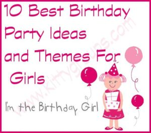 Birthday Party Ideas and Themes For Girls