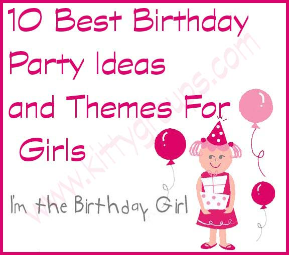 10 Best Birthday Party Ideas And Themes For Girls