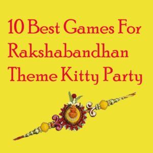 10 Best Games For Rakhi Theme Kitty Party