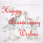Happy Anniversary Wishes For Friends and Relatives