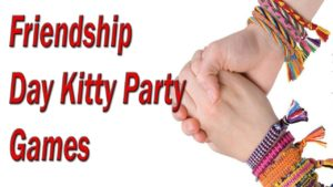 5 Best Games For Friendship Day Theme Kitty Party