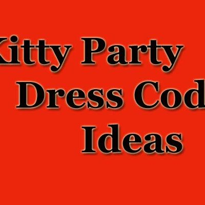 Kitty Party Dress Code Ideas