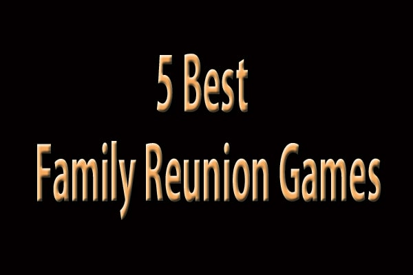 best family reunion games