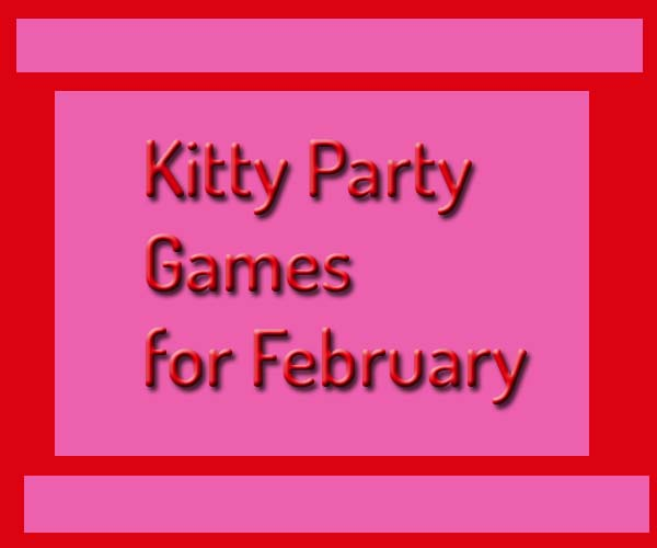 Best Kitty Games For February| Kitty Party Theme Ideas